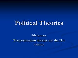 Political Theories