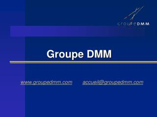 Groupe DMM