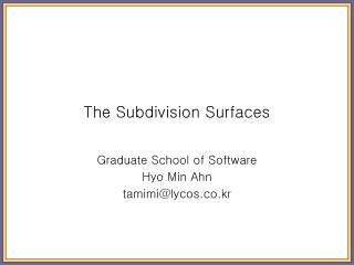 The Subdivision Surfaces
