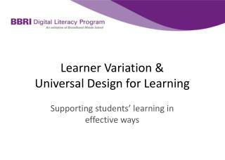 Learner Variation &  Universal Design for Learning