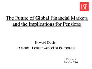 The Future of Global Financial Markets and the Implications for Pensions