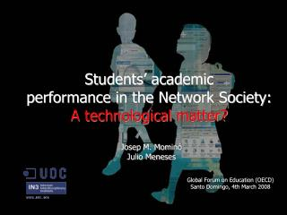 Students' academic performance in the Network Society: A technological matter?