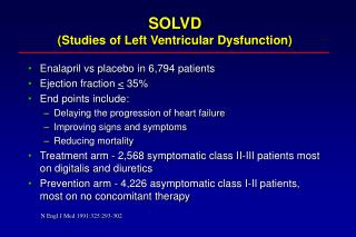 SOLVD Studies of Left Ventricular Dysfunction