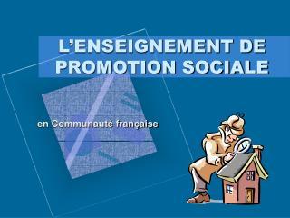 L'ENSEIGNEMENT DE PROMOTION SOCIALE