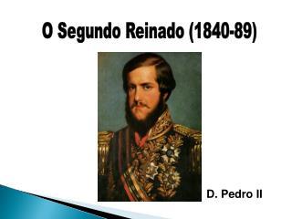 O Segundo Reinado (1840-89)