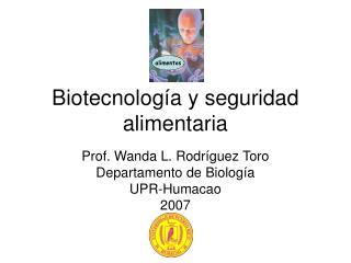 Biotecnología y seguridad alimentaria