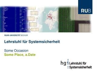 Lehrstuhl f�r Systemsicherheit Some Occasion Some Place, a.Date