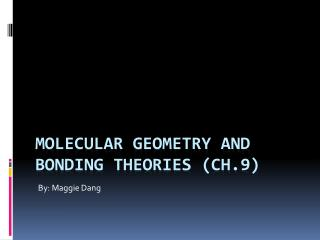Molecular Geometry and Bonding Theories (CH.9)