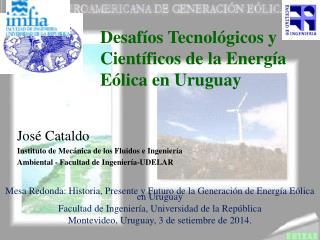 Mesa Redonda: Historia, Presente y Futuro de la Generación de Energía Eólica en Uruguay