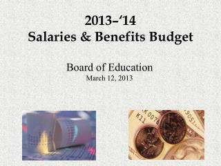 2013–'14  Salaries & Benefits Budget