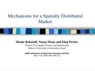 Mechanisms for a Spatially Distributed Market