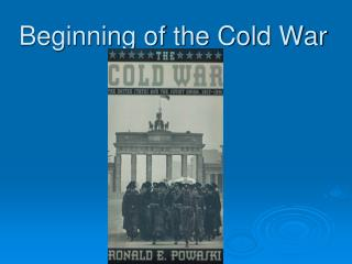 Beginning of the Cold War