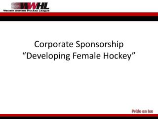 "Corporate Sponsorship ""Developing Female Hockey"""
