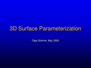 3 D Surface Parameterization