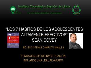 """""""LOS 7 HÁBITOS DE LOS ADOLESCENTES ALTAMENTE EFECTIVOS"""" SEAN COVEY"""