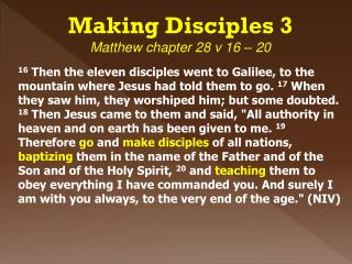 Making  Disciples  3 Matthew chapter 28 v 16 – 20