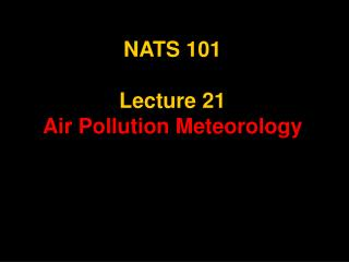 NATS 101 Lecture 21 Air Pollution Meteorology