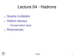 Lecture 04 - Hadrons