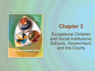 Exceptional Children and Social Institutions: Schools, Government, and the Courts