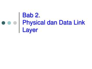 Bab 2. Physical  dan  Data Link Layer