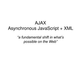 AJAX Asynchronous JavaScript  XML