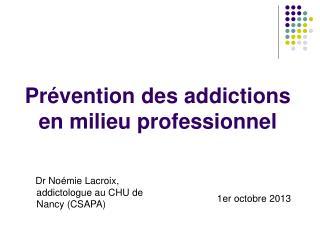 Pr�vention des addictions en milieu professionnel