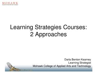 Learning Strategies Courses: 2 Approaches