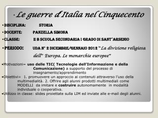 Le guerre d � Italia nel Cinquecento Disciplina:       STORIA  Docente:           PANZELLA SIMONA
