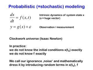 Probabilistic (=stochastic) modeling