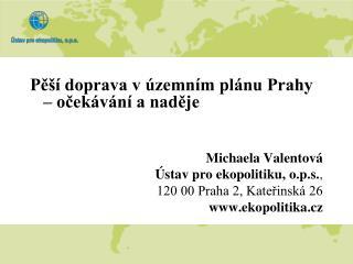 Pěší doprava v územním plánu Prahy – očekávání a naděje Michaela Valentová