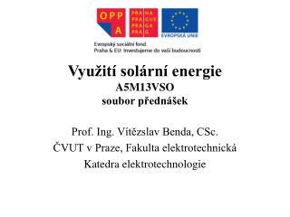 Využití solární energie A5M13VSO soubor přednášek