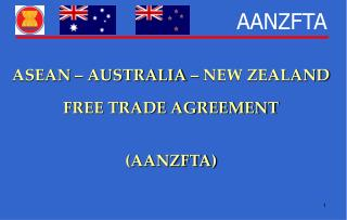 ASEAN   AUSTRALIA   NEW ZEALAND  FREE TRADE AGREEMENT   AANZFTA