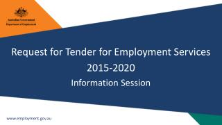 Request for Tender for Employment Services  2015-2020  Information Session