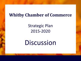 Whitby Chamber of Commerce Strategic Plan  2015-2020