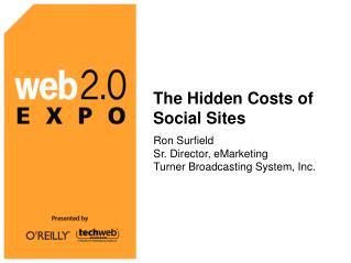 The Hidden Costs of Social Sites