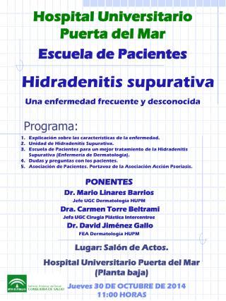 Lugar: Salón de Actos.  Hospital Universitario Puerta del Mar (Planta baja)