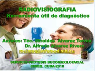 RADIOVISIOGRAFIA  Herramienta útil de diagnóstico