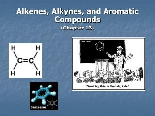 Alkenes, Alkynes, and Aromatic Compounds Chapter 13