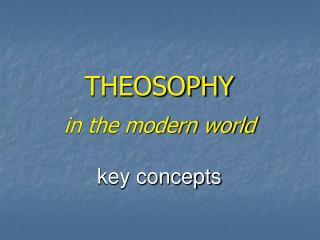 THEOSOPHY in the modern world key concepts