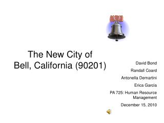 The New City of  Bell, California (90201)