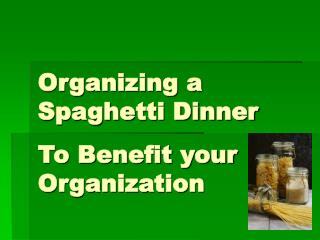 Organizing a Spaghetti Dinner