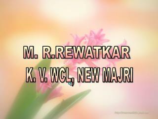 M. R.REWATKAR