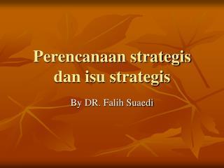 Perencanaan strategis dan isu strategis