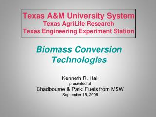 Texas AM University System  Texas AgriLife Research Texas Engineering Experiment Station  Biomass Conversion Technologie