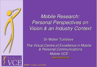 Mobile Research: Personal Perspectives on   Vision & an Industry Context