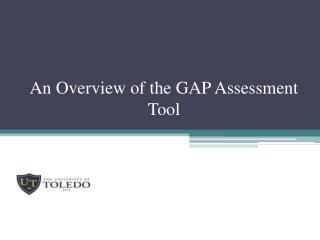 An Overview of the GAP Assessment Tool