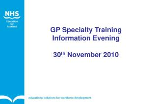 GP Specialty Training Information Evening 30 th  November 2010