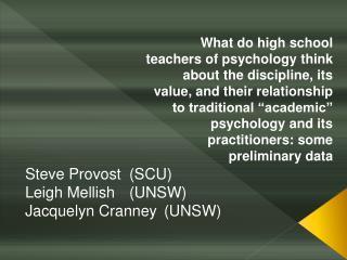 Steve Provost(SCU) Leigh Mellish (UNSW) Jacquelyn Cranney(UNSW)
