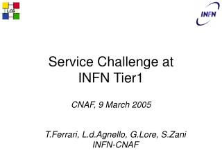 Service Challenge at  INFN Tier1