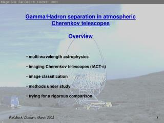 Gamma/Hadron separation in atmospheric Cherenkov telescopes Overview